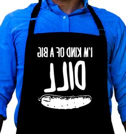 Big Dill Funny Quality Apron for Grilling, Great Gift for Me